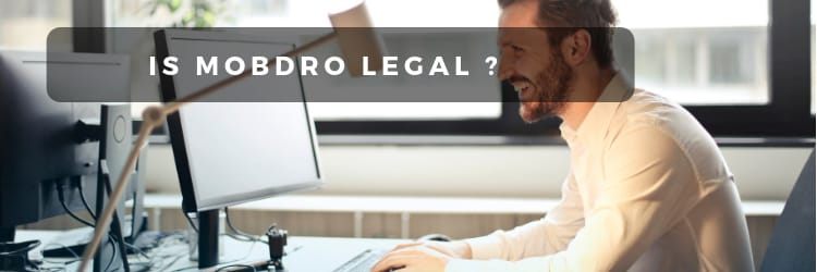 Is Mobdro Legal ?