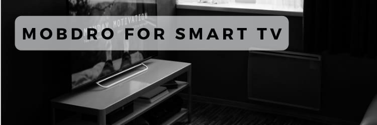 Mobdro for Smart TV