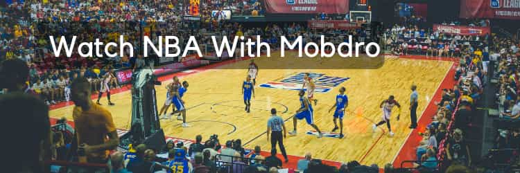 Watch NBA games with Mobdro